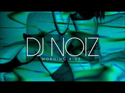 Morning Ride COVER (DJ NOIZ REMIX)