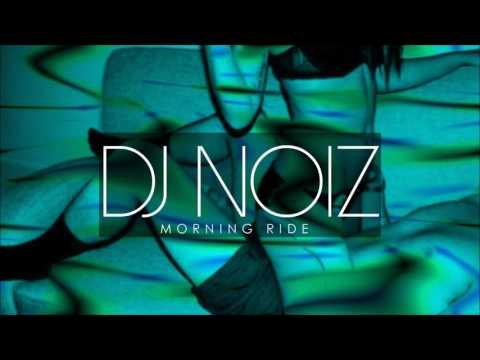 Morning Ride COVER (DJ NOIZ REMIX)