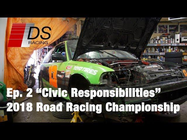 Civic Responsibilities - 2018 Road Racing Championship - Ep.2