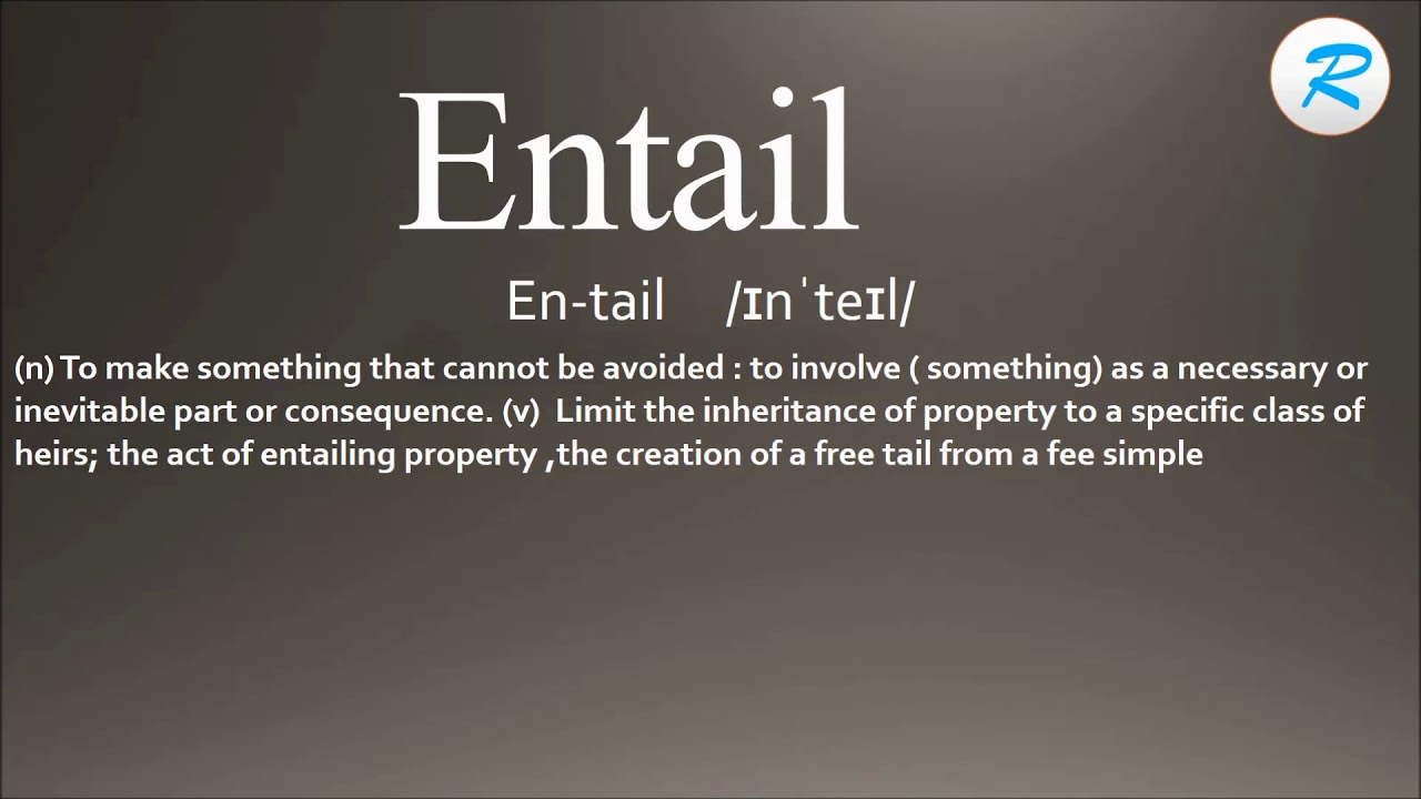 How To Pronounce Entail | Definition Of Entail | Entail Meaning