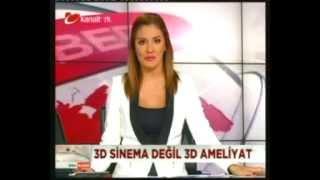 Kanal Türk - 3 Boyutlu Ameliyat Devri Başlıyor