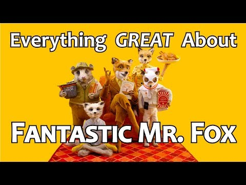 Everything GREAT About Fantastic Mr. Fox!