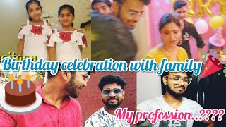 Vlog: Birthday vlog / Family Function/ Most asked question ... My Profession.??