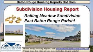 Baton Rouge Real Estate Housing News 2011 Rolling Meadow Subdivision Update