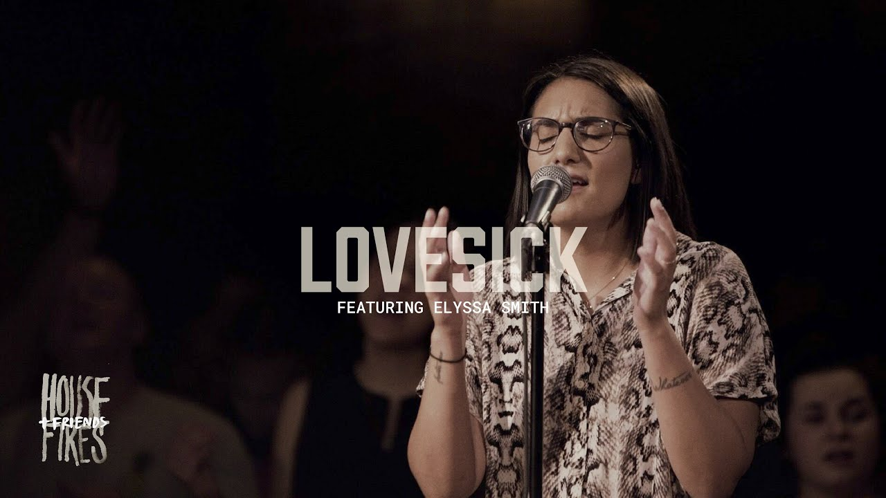 Download Housefires - Lovesick // feat. Elyssa Smith (Official Music Video)