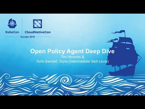 Open Policy Agent Deep Dive – Tim Hinrichs & Torin Sandall, Styra (Intermediate Skill Level)