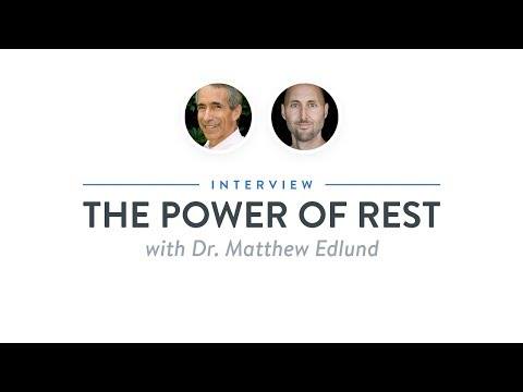 Optimize Interview: The Power of Rest with Dr. Matthew Edlund