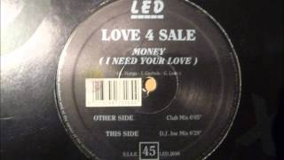 Love 4 Sale - Money (I Need Your Love)