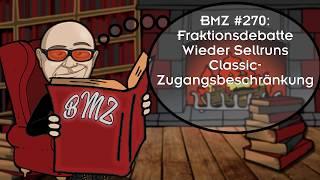 BMZ #270:Fraktionsdebatte,Wieder Sellruns, Classic-Zugangsbeschränkung