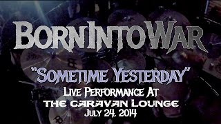 Born Into War - Sometime Yesterday (Live Performance)