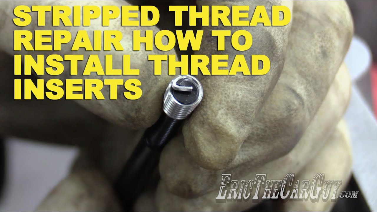 Stripped Thread Repair How To Install Inserts Youtube Neutral Safety Switch Wiring