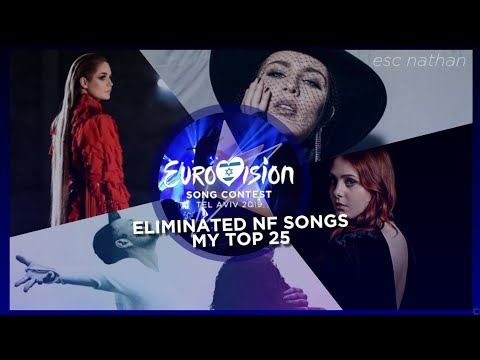Eurovision 2019 | My Top 25 Eliminated National Final Songs