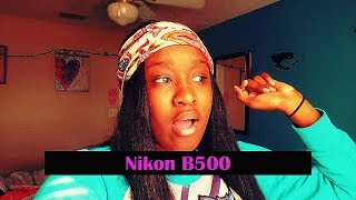 College VLOG 15| Quality Of The Nikon B500
