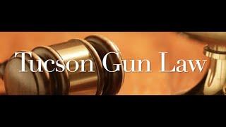 The Behan Law Group, P.L.L.C. Video - Tucson Arizona & Gun Laws