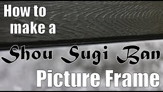 Woodworking: How to make a Shou Sugi Ban Picture Frame