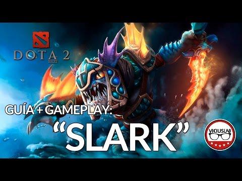 "DOTA 2 - Update SLARK - ""Guía + Gameplay"" - Viciuslab"