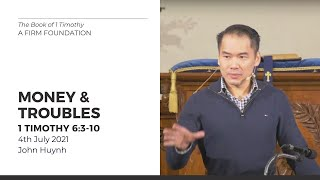 Money & Troubles (1 Timothy 6:3-10) 4 July 2021