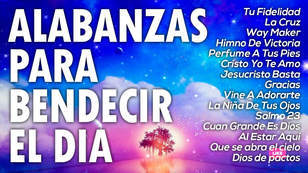 MUSICA CRISTIANA DE ADORACIÓN Y ALABANZA PARA ORAR 2020 - HERMOSAS ALABANZAS PARA BENDECIR EL DIA