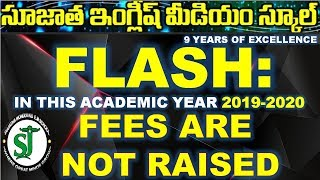 Sujatha E.M school fees are not raised for 2019-2020 year