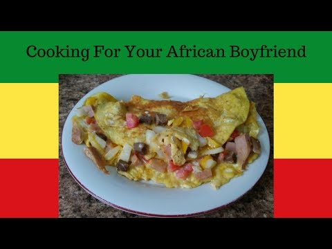 How To Cook Your African Boyfriend A Bomb Breakfast!
