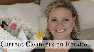 Cleaners in my current rotation - over50 skincare