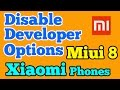 Disable Developer options in Xiaomi Redmi Phone running MIUI 8
