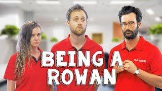 Rowan could literally be a soundboard - Being a Rowan