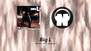 Big L - Put it On (Feat. Kid Capri)