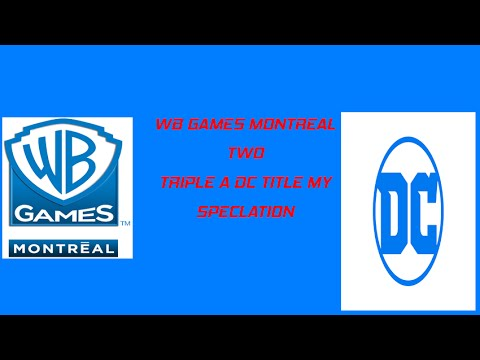 MY SPECULATION ON WB GAMES MONTREAL Two Triple A DC title