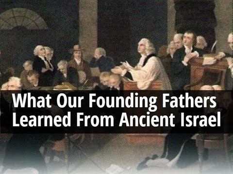 What Our Founding Fathers Learned From Ancient Israel