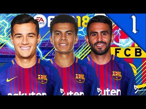 COUTINHO, DELE ALLI, MAHREZ SIGN! FIFA 18: BARCELONA CAREER MODE #1