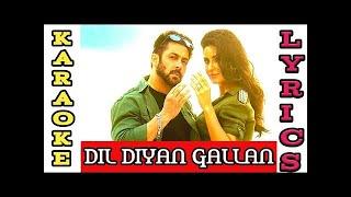 Dil Diyan Gallan | Tiger Zinda Hai | Karaoke With Lyrics