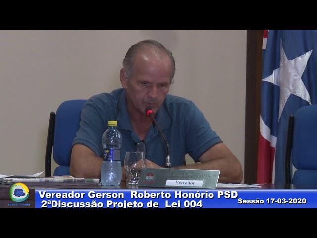 Vereador Gerson Roberto Honório PSD 2ª Discussão Projeto Lei 004 Sessão 17 03 2020