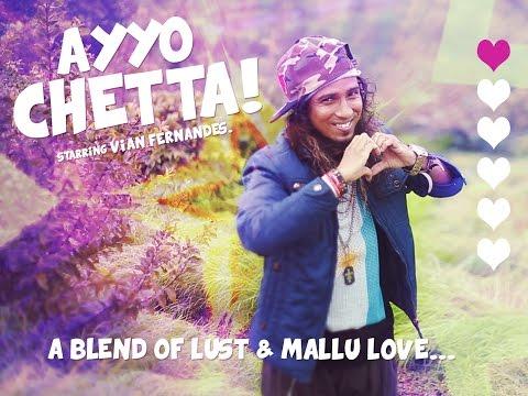 Ayyo Chetta by Vian Fernandes (Warning :Mature Content) | Valentines Day 2016
