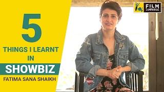 5 Things About Showbiz I Learnt The Hard Way | Fatima Sana Shaikh