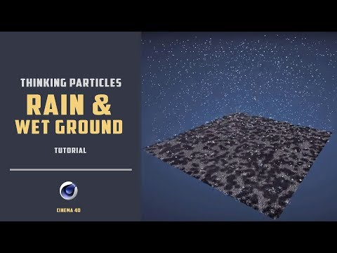 Rain and Wet ground effect using thinking particles [CINEMA 4D TUTORIAL]