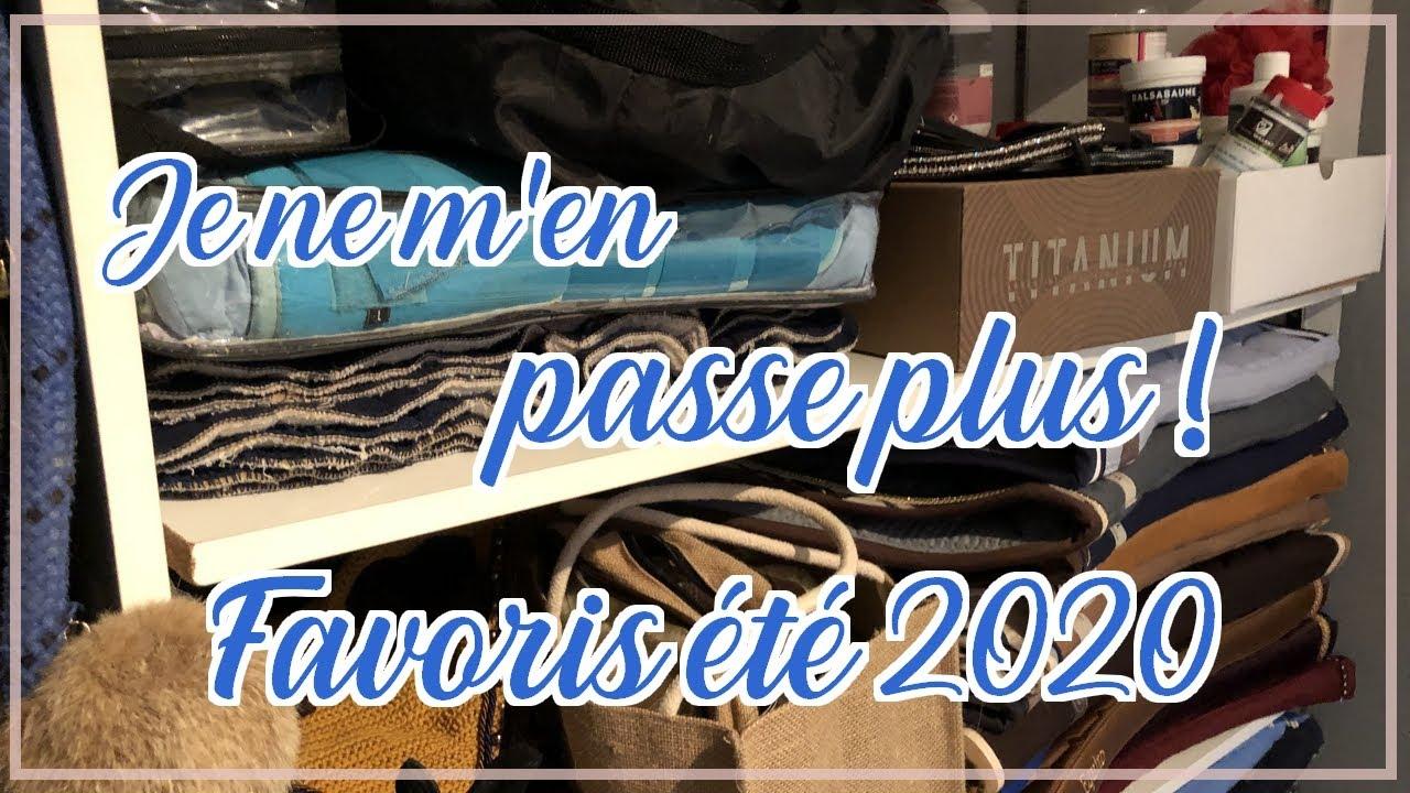 JE NE M'EN PASSE PLUS !! - FAVORIS ETE 2020