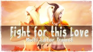 [Multi-Editor-Project] Fight For This Love