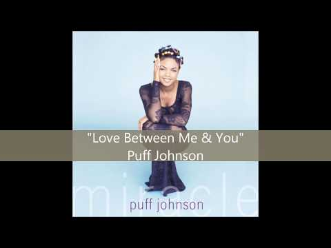 Puff Johnson  - Love Between Me & You
