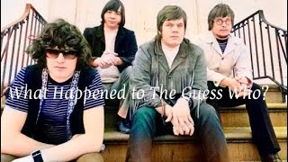 What Happened to The Guess Who?