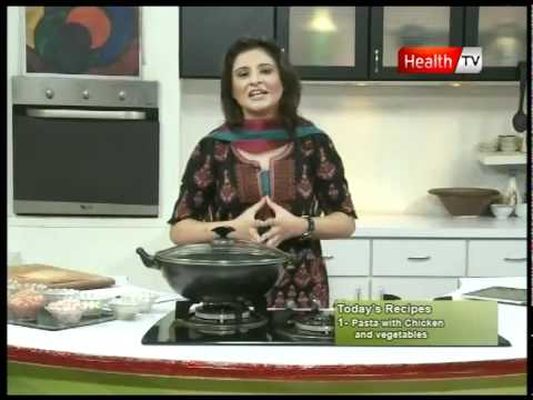 """Healthy Cooking – Ep# """"PASTA WITH CHICKEN & VEGETABLES"""" Part-1 (14 Nov 2011) Health tv"""