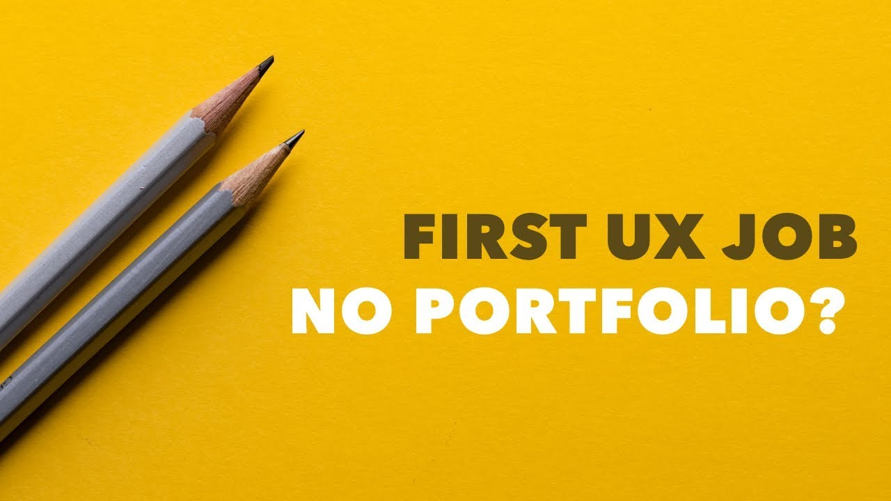 Ux Design How To Get Your First Job Youtube
