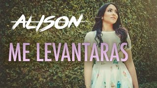 Alison - Me Levantaras (Lyric Video)
