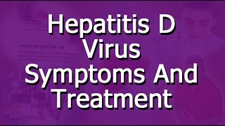 Hepatitis D Virus Symptoms And Treatment