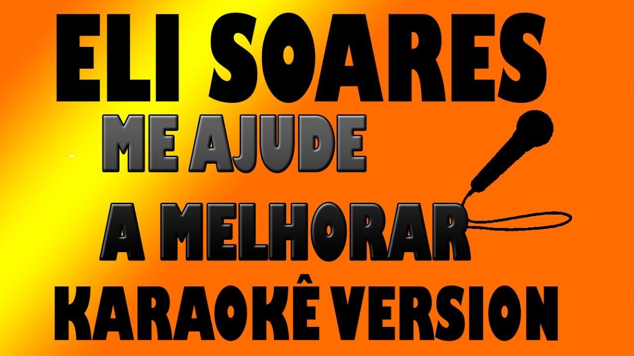 Eli Soares - Me Ajude a Melhorar - Karaokê Version