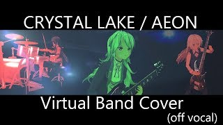 CRYSTAL LAKE / AEON / Virtual Band Cover (off vocal)