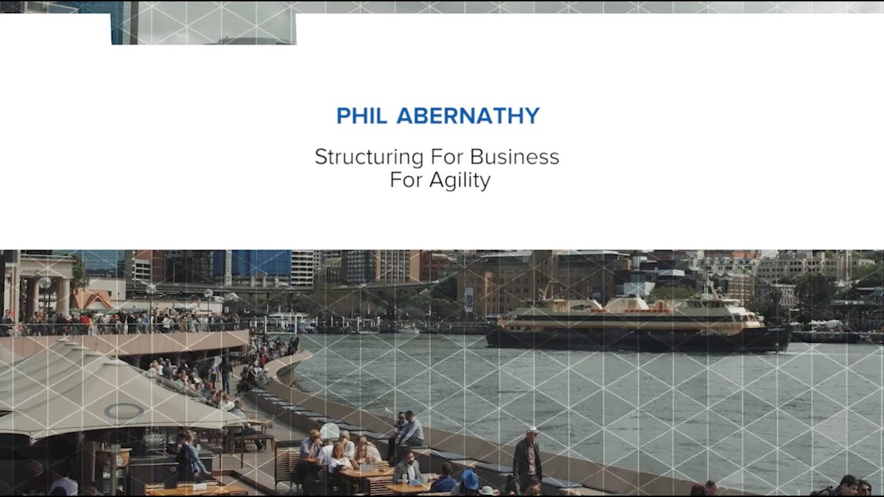 Agile Coach Sydney structuring your business for agilityphil abernathy