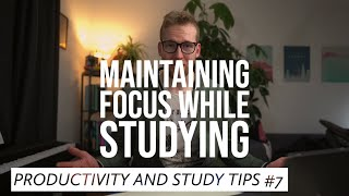How to Maintain Focus while Studying  Working   Productivity and Study Tips #7