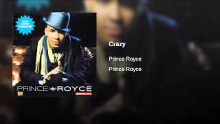 PRINCE ROYCE - Crazy (Official Web Clip)