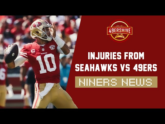 Niners News: Injuries from Seahawks vs 49ers